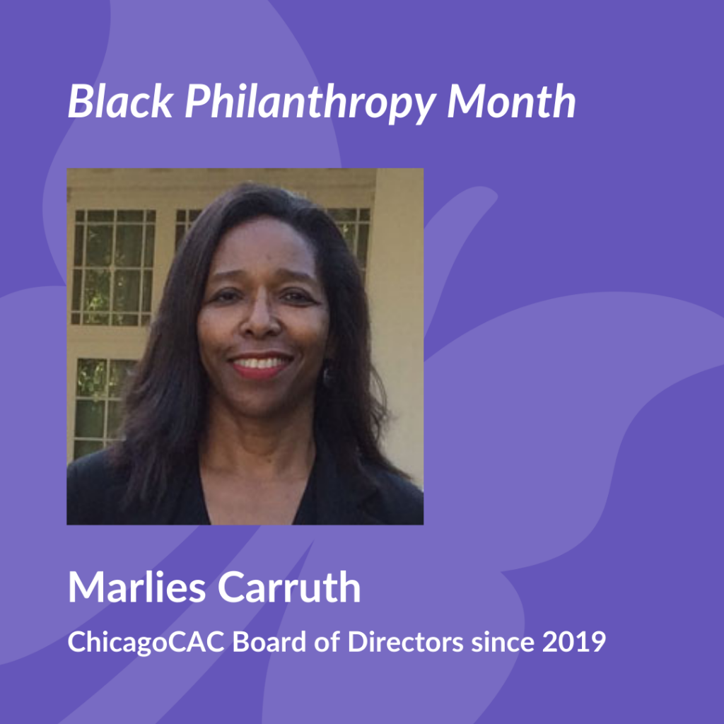 Black Philanthropy Month: Marlies Carruth ChicagoCAC Board of Directors 3019